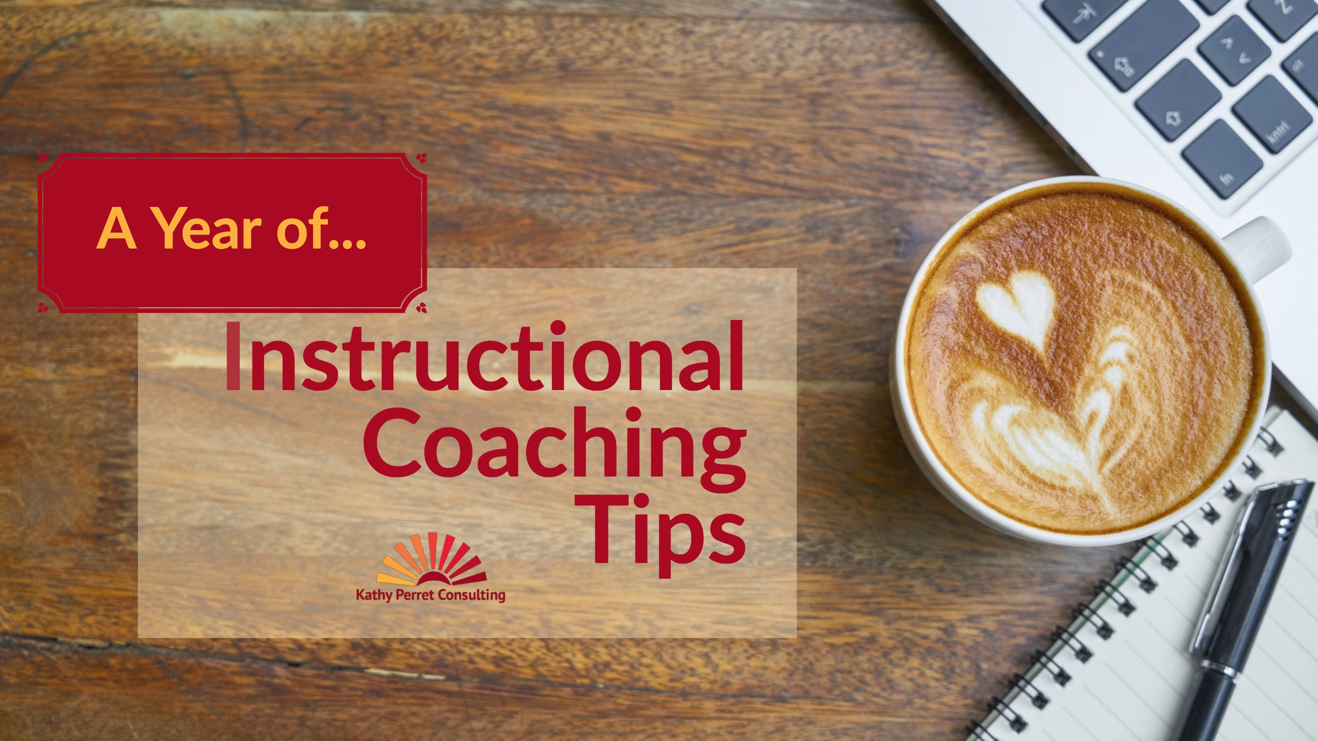 A Year Of Instructional Coaching Tips Kathy Perret